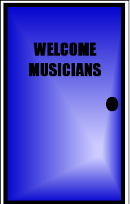 WELCOME MUSICIANS